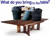 What are you bringing to the table?