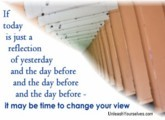 Is Your Day To Day a Reflection of Yesterday?